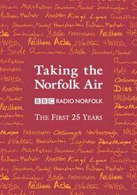 Taking the Norfolk Air : BBC Radio Norfolk The...