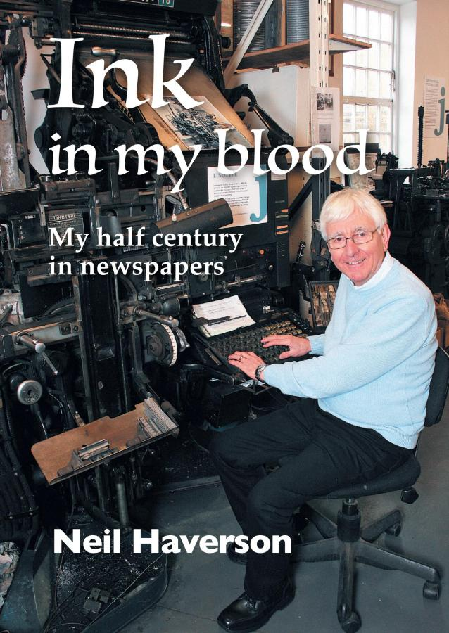 Ink in my Blood - My half century in newspapers by Neil Haverson  **FREE POSTAGE**